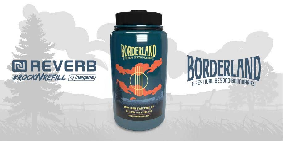 BORDERLAND ANNOUNCES #ROCKNREFILL PROGRAM w/ REVERB & NALGENE
